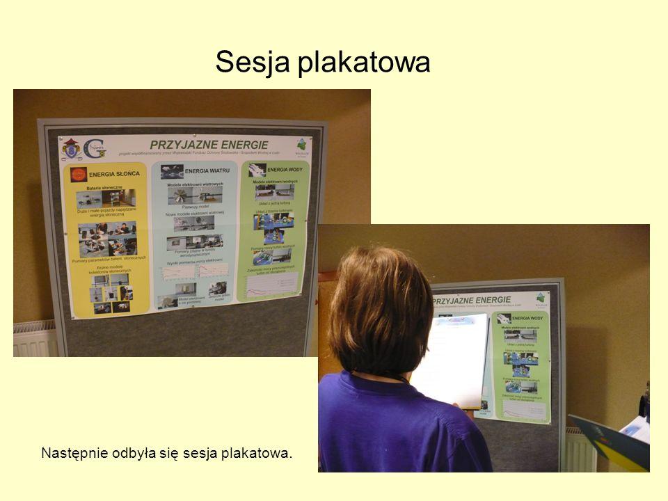Sesja plakatowa Następnie odbyła się sesja plakatowa.