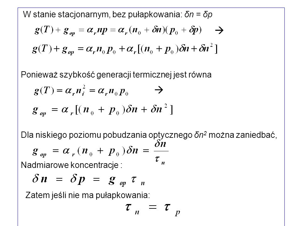   W stanie stacjonarnym, bez pułapkowania: δn = δp