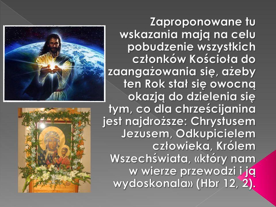 Zaproponowane tu wskazania mają na celu pobudzenie wszystkich członków Kościoła do zaangażowania się, ażeby ten Rok stał się owocną okazją do dzielenia się tym, co dla chrześcijanina jest najdroższe: Chrystusem Jezusem, Odkupicielem człowieka, Królem Wszechświata, «który nam w wierze przewodzi i ją wydoskonala» (Hbr 12, 2).