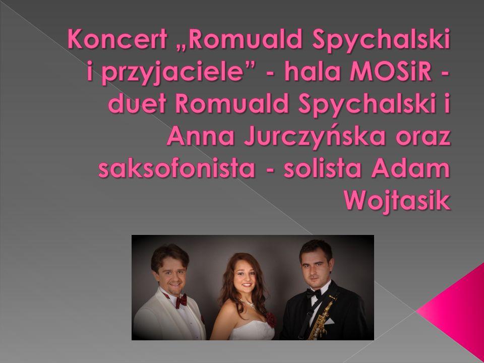 """Koncert """"Romuald Spychalski i przyjaciele - hala MOSiR - duet Romuald Spychalski i Anna Jurczyńska oraz saksofonista - solista Adam Wojtasik"""