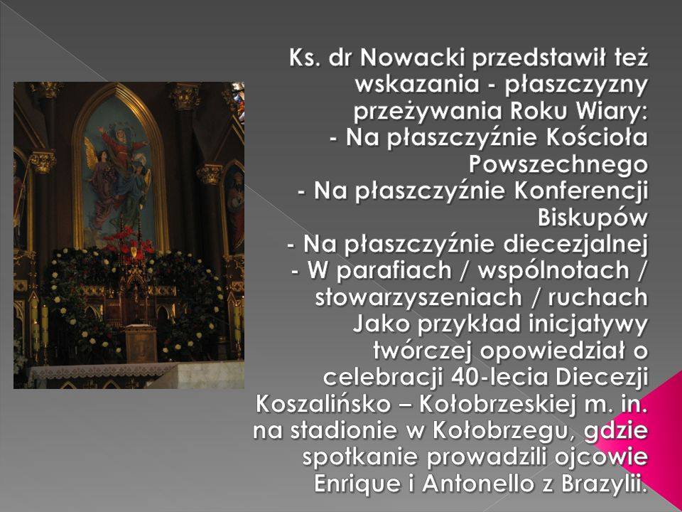 Ks. dr Nowacki przedstawił też wskazania - płaszczyzny przeżywania Roku Wiary: