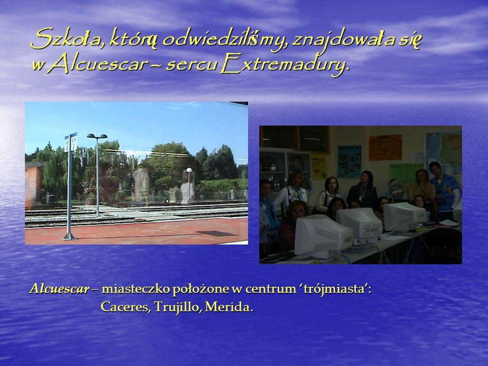 Szkoła, którą odwiedziliśmy, znajdowała się w Alcuescar – sercu Extremadury.
