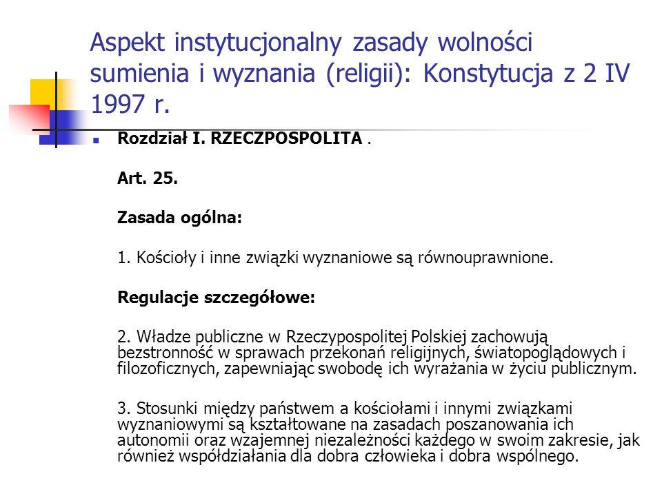 Aspekt instytucjonalny zasady wolności sumienia i wyznania (religii): Konstytucja z 2 IV 1997 r.