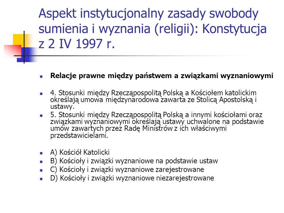 Aspekt instytucjonalny zasady swobody sumienia i wyznania (religii): Konstytucja z 2 IV 1997 r.