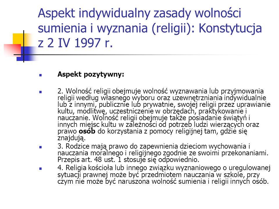 Aspekt indywidualny zasady wolności sumienia i wyznania (religii): Konstytucja z 2 IV 1997 r.