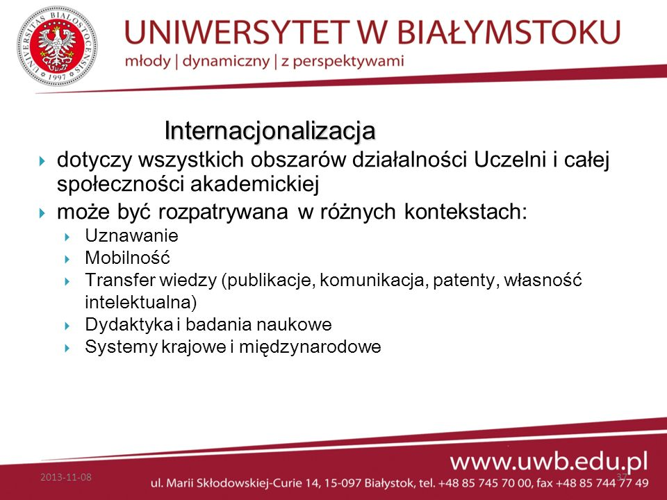 Internacjonalizacja dotyczy wszystkich obszarów działalności Uczelni i całej społeczności akademickiej.