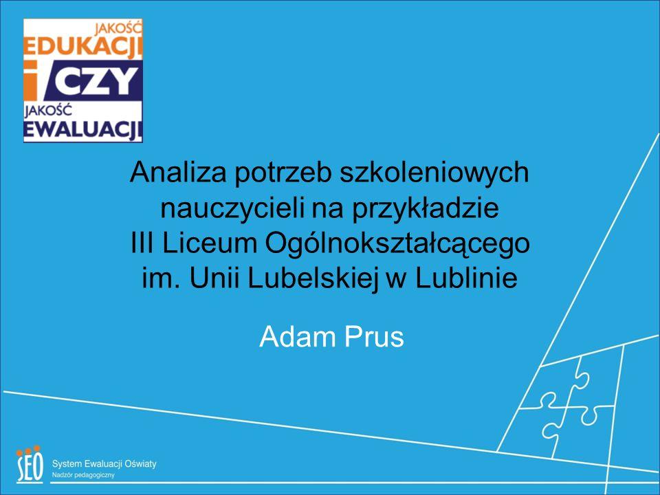 Analiza potrzeb szkoleniowych nauczycieli na przykładzie III Liceum Ogólnokształcącego im. Unii Lubelskiej w Lublinie