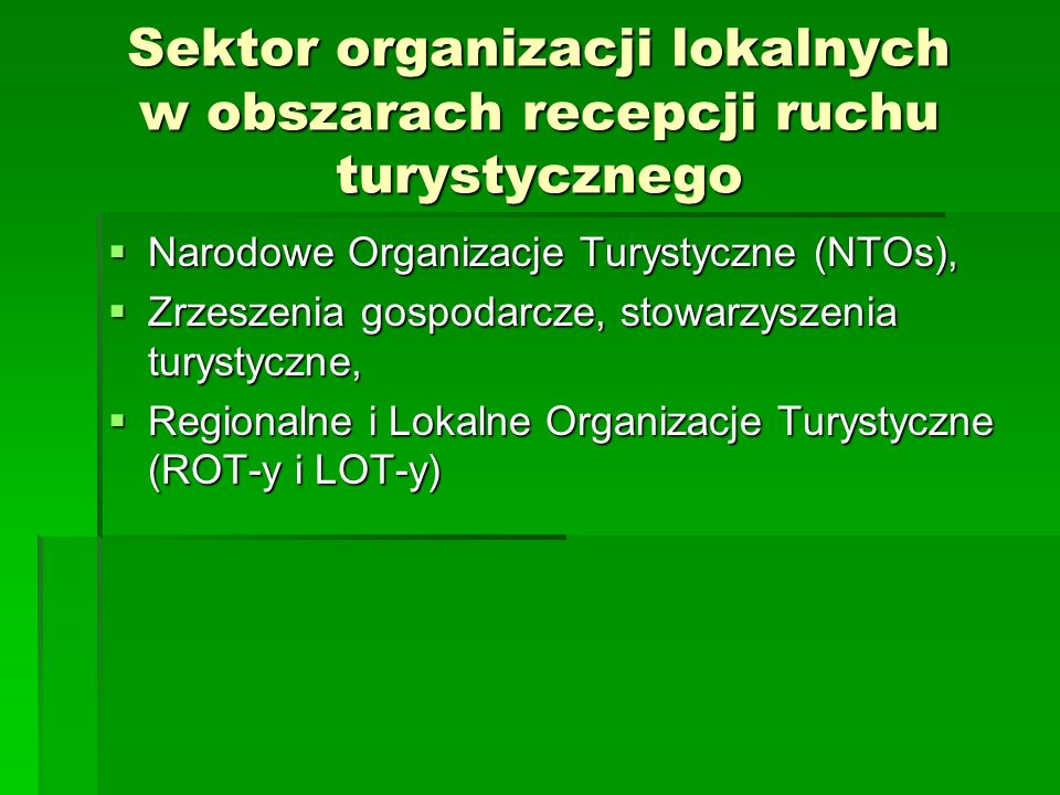 Sektor organizacji lokalnych w obszarach recepcji ruchu turystycznego