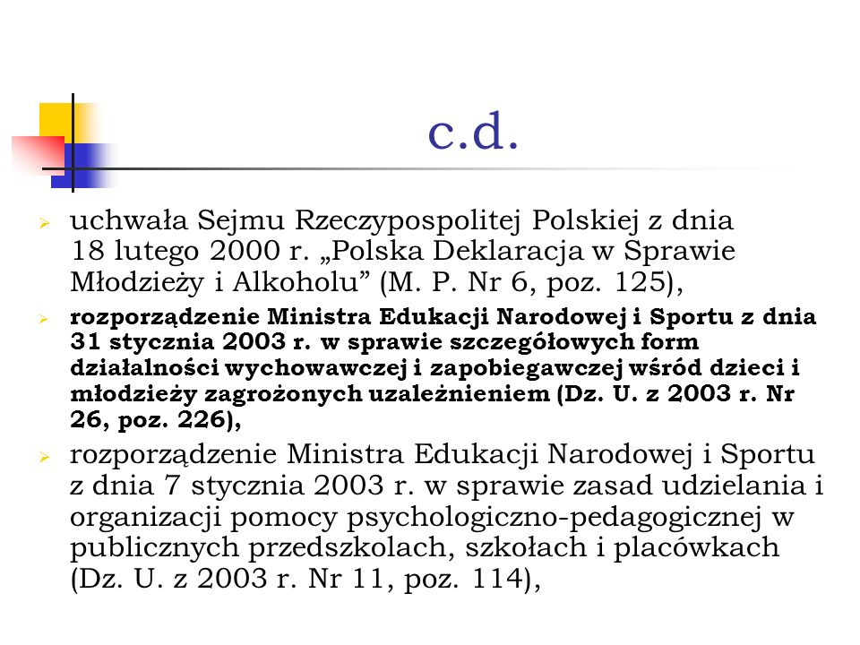 """c.d. uchwała Sejmu Rzeczypospolitej Polskiej z dnia 18 lutego 2000 r. """"Polska Deklaracja w Sprawie Młodzieży i Alkoholu (M. P. Nr 6, poz. 125),"""