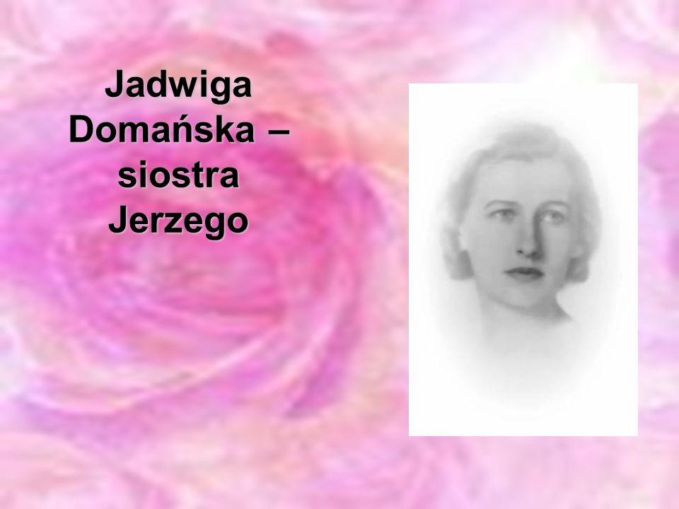 Jadwiga Domańska – siostra Jerzego
