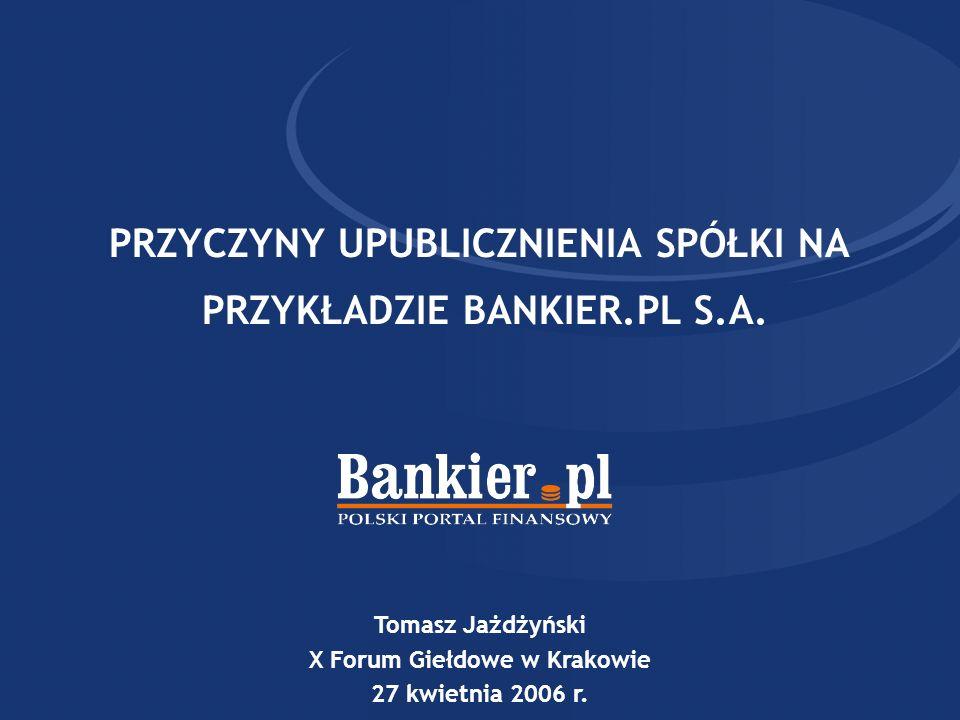 PRZYCZYNY UPUBLICZNIENIA SPÓŁKI NA PRZYKŁADZIE BANKIER.PL S.A.