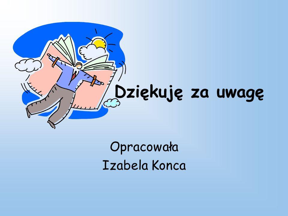 Opracowała Izabela Konca