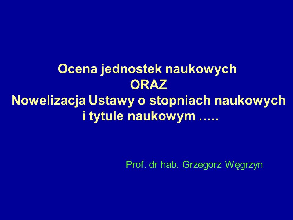 Ocena jednostek naukowych Nowelizacja Ustawy o stopniach naukowych
