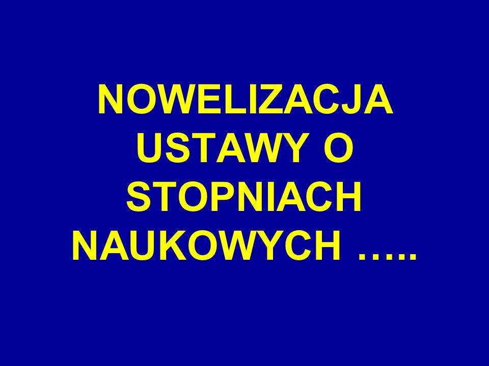 NOWELIZACJA USTAWY O STOPNIACH NAUKOWYCH …..