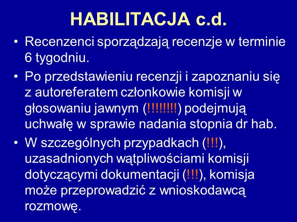 HABILITACJA c.d. Recenzenci sporządzają recenzje w terminie 6 tygodniu.