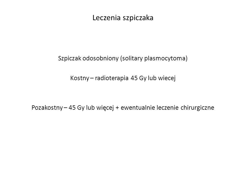 Leczenia szpiczaka Szpiczak odosobniony (solitary plasmocytoma)