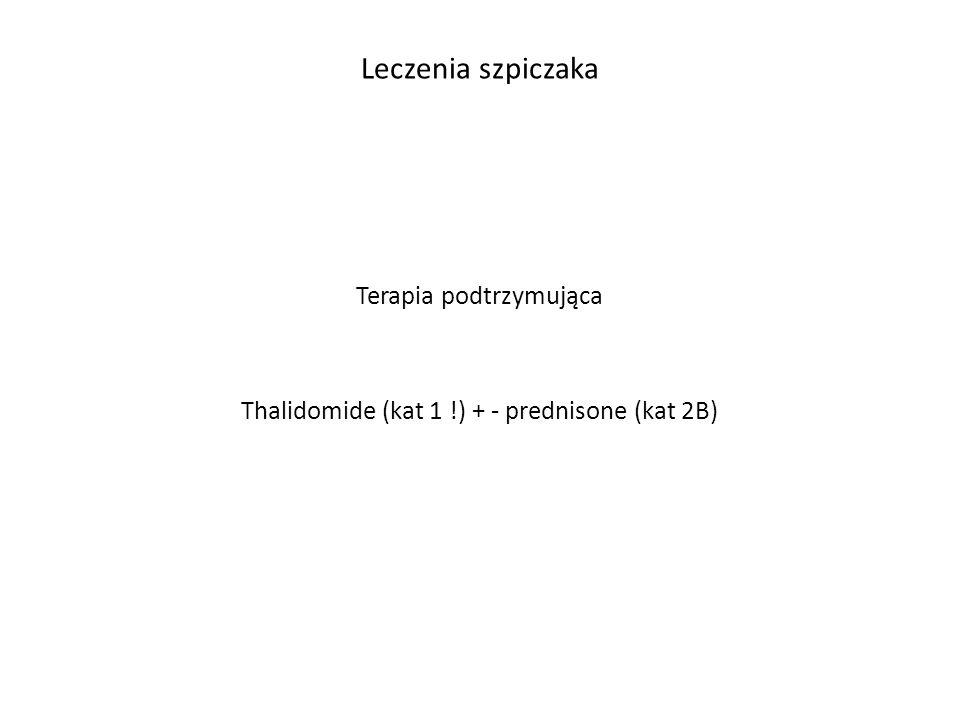 Terapia podtrzymująca Thalidomide (kat 1 !) + - prednisone (kat 2B)