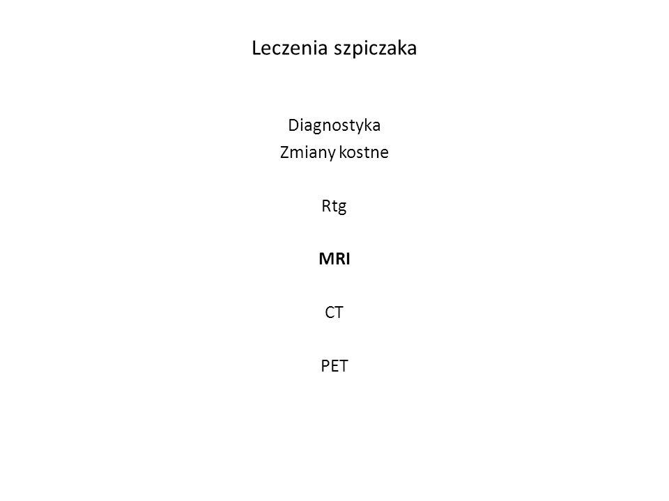Diagnostyka Zmiany kostne Rtg MRI CT PET