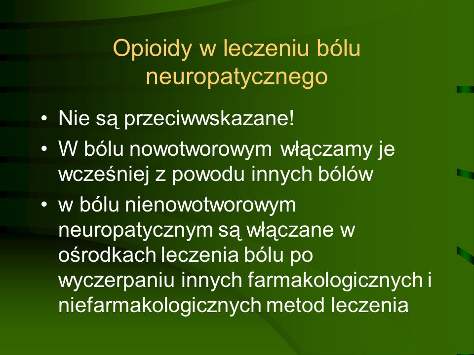 Opioidy w leczeniu bólu neuropatycznego