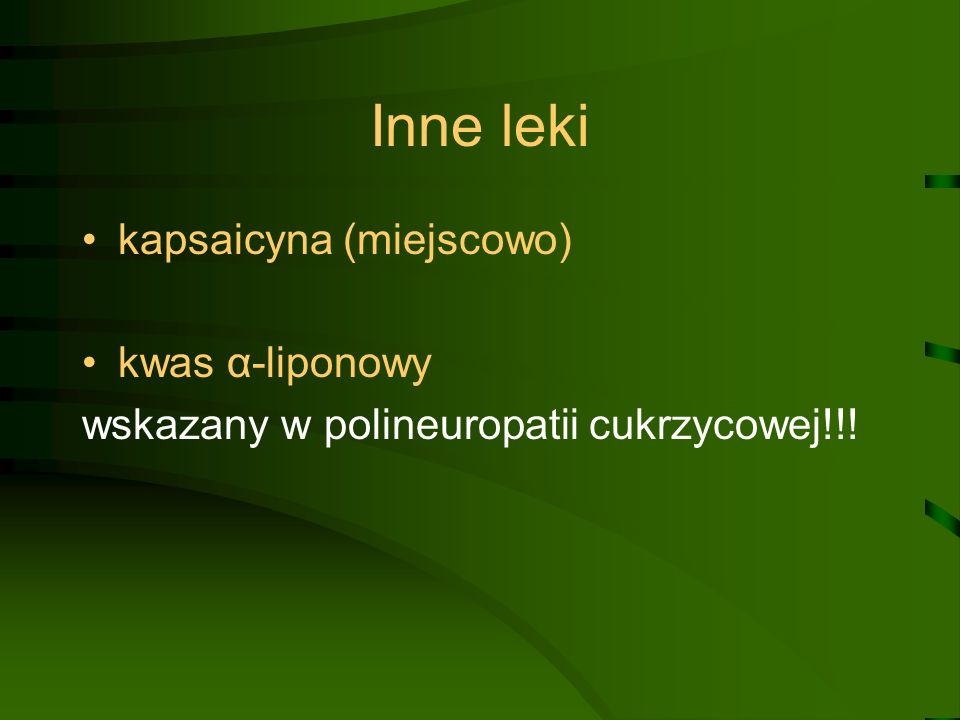 Inne leki kapsaicyna (miejscowo) kwas α-liponowy