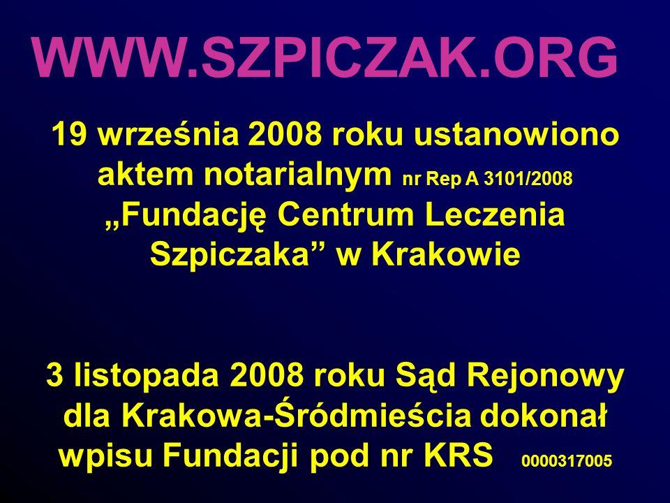 """WWW.SZPICZAK.ORG 19 września 2008 roku ustanowiono aktem notarialnym nr Rep A 3101/2008 """"Fundację Centrum Leczenia Szpiczaka w Krakowie."""