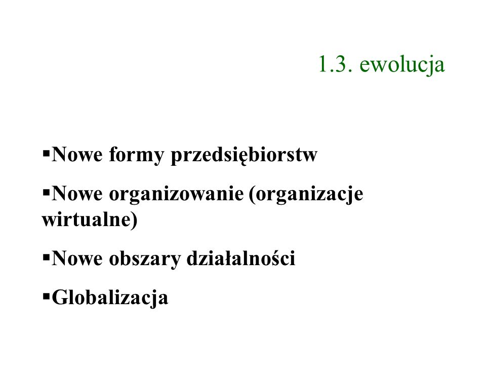 1.3. ewolucja Nowe formy przedsiębiorstw