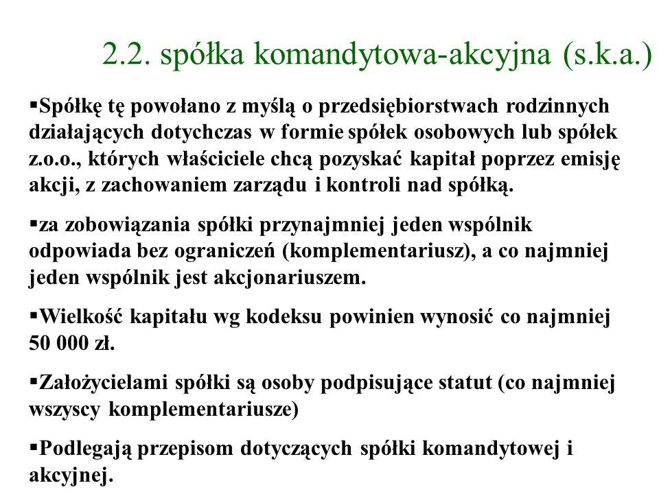 2.2. spółka komandytowa-akcyjna (s.k.a.)
