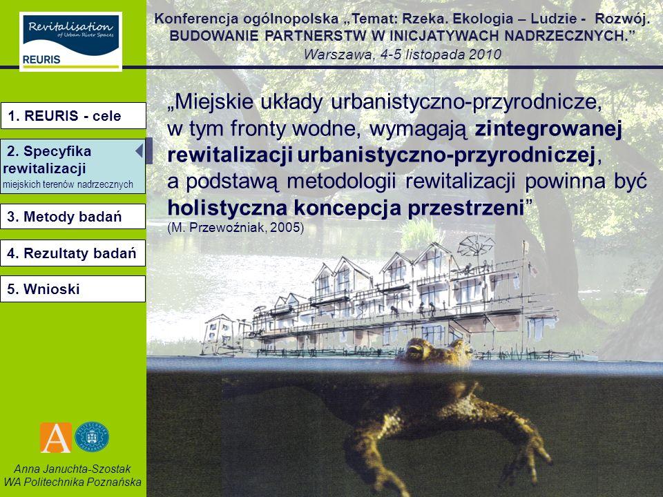 """""""Miejskie układy urbanistyczno-przyrodnicze, w tym fronty wodne, wymagają zintegrowanej rewitalizacji urbanistyczno-przyrodniczej, a podstawą metodologii rewitalizacji powinna być holistyczna koncepcja przestrzeni"""