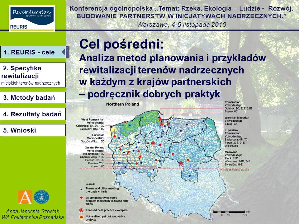 Cel pośredni:Analiza metod planowania i przykładów rewitalizacji terenów nadrzecznych w każdym z krajów partnerskich – podręcznik dobrych praktyk.