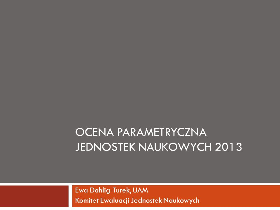 Ocena Parametryczna jednostek naukowych 2013