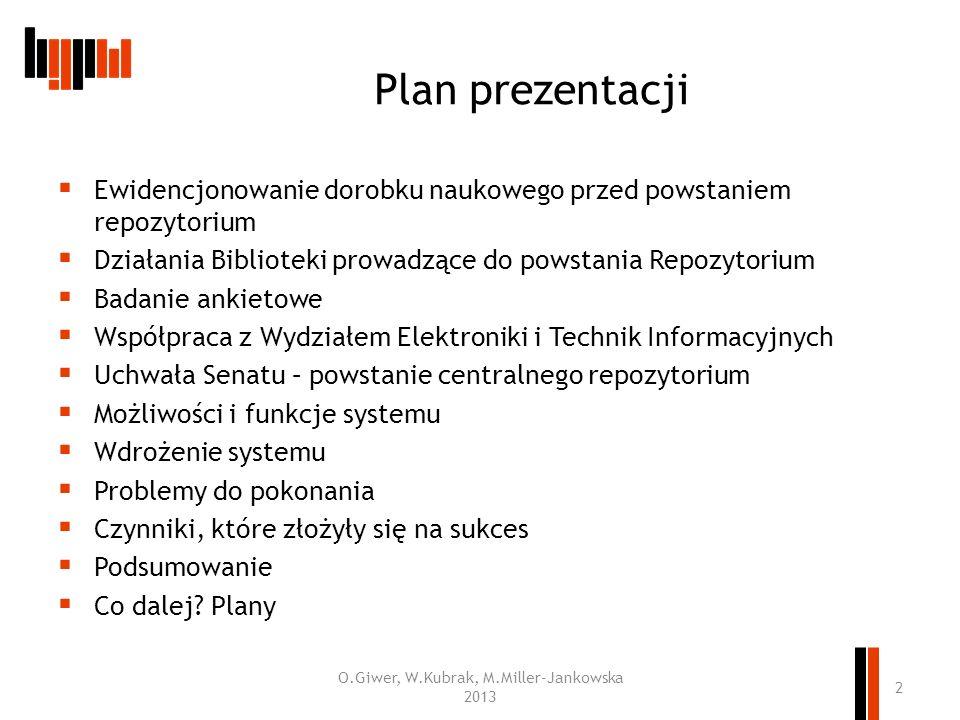O.Giwer, W.Kubrak, M.Miller-Jankowska 2013