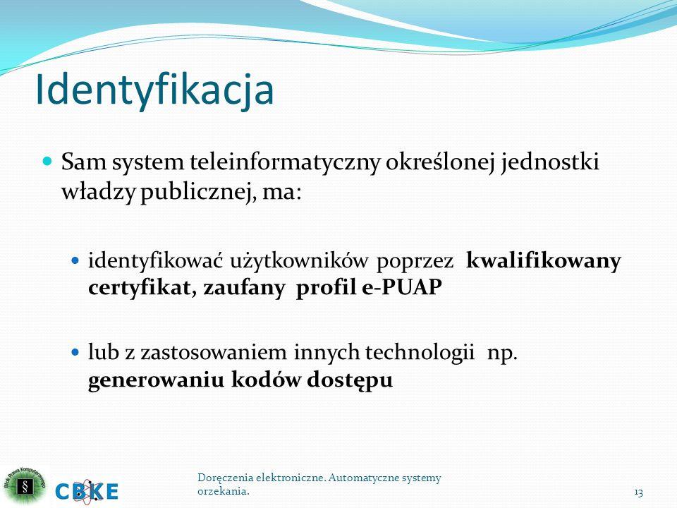 Identyfikacja Sam system teleinformatyczny określonej jednostki władzy publicznej, ma: