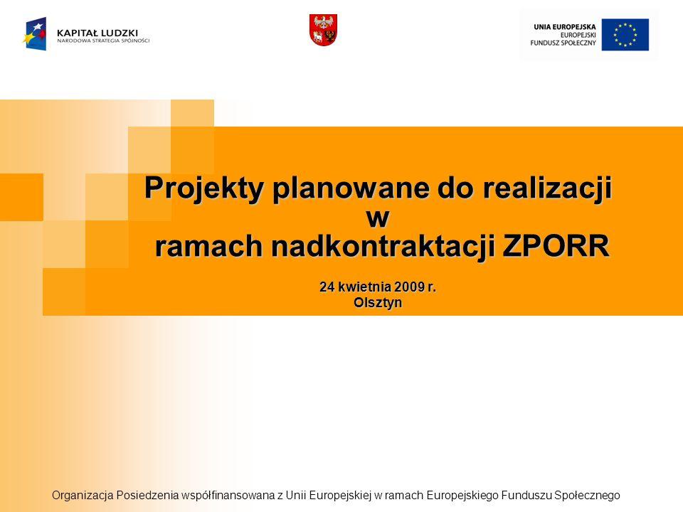 Projekty planowane do realizacji w ramach nadkontraktacji ZPORR