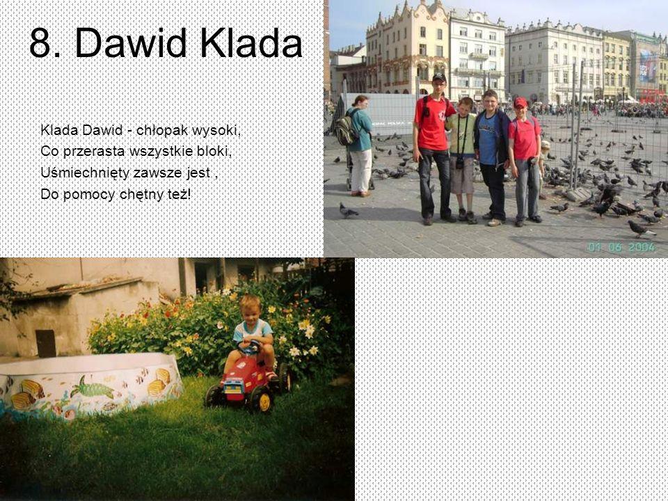 8. Dawid Klada Klada Dawid - chłopak wysoki,