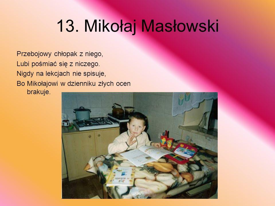 13. Mikołaj Masłowski Przebojowy chłopak z niego,