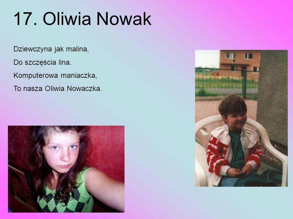 17. Oliwia Nowak Dziewczyna jak malina, Do szczęścia lina.