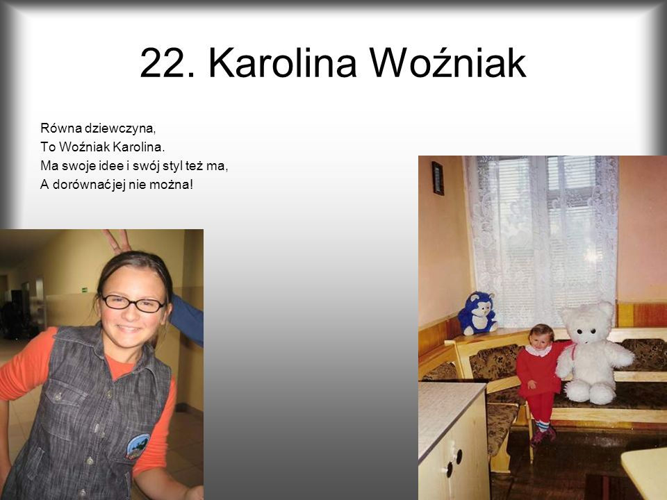 22. Karolina Woźniak Równa dziewczyna, To Woźniak Karolina.
