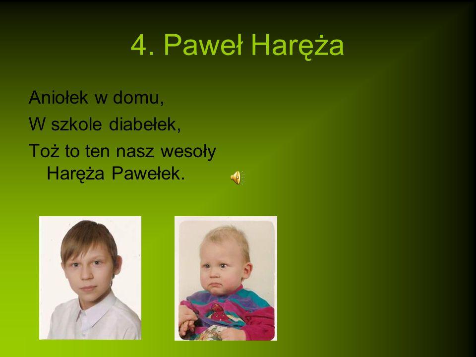 4. Paweł Haręża Aniołek w domu, W szkole diabełek,
