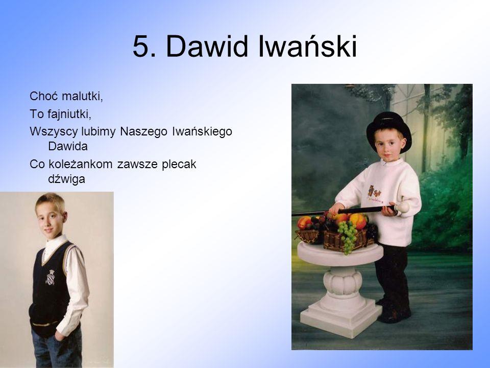 5. Dawid Iwański Choć malutki, To fajniutki,