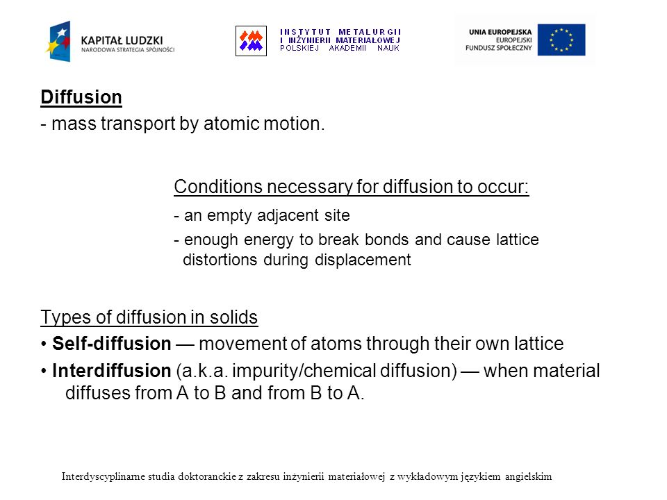 Conditions necessary for diffusion to occur: