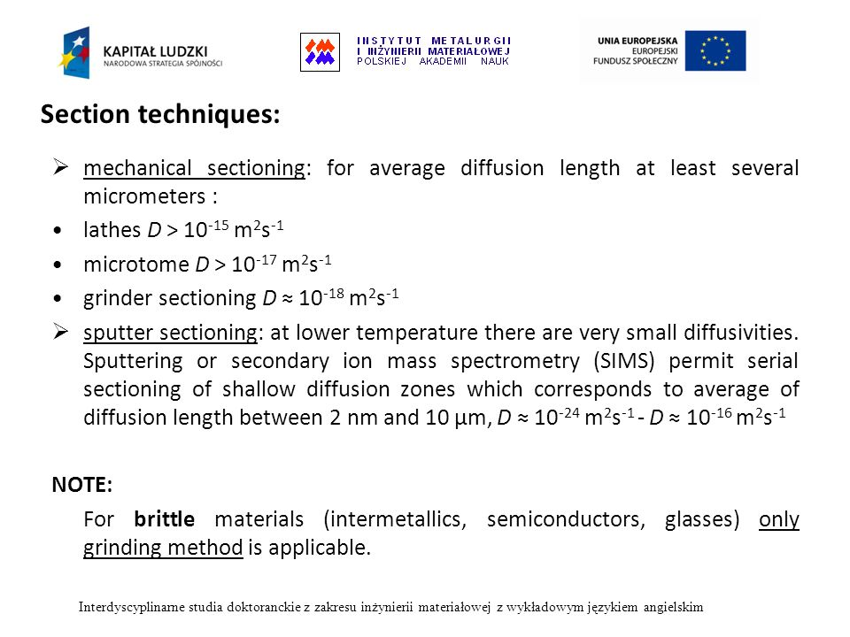 Section techniques: mechanical sectioning: for average diffusion length at least several micrometers :