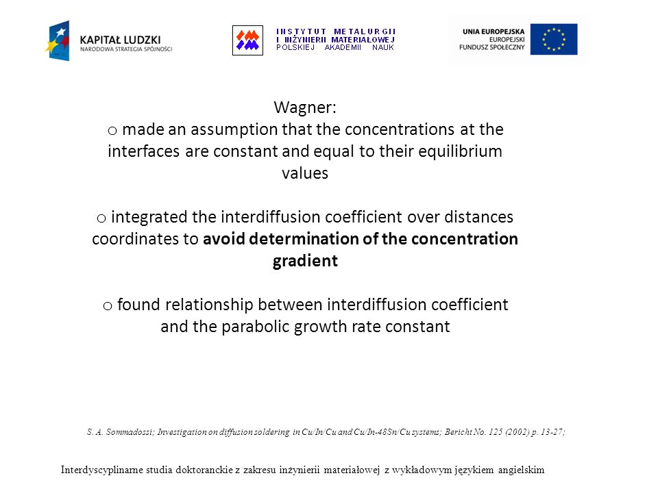 Wagner:made an assumption that the concentrations at the interfaces are constant and equal to their equilibrium values.