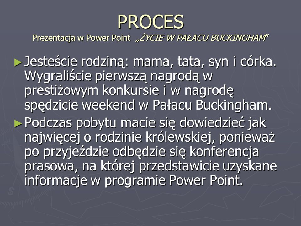"PROCES Prezentacja w Power Point ""ŻYCIE W PAŁACU BUCKINGHAM"