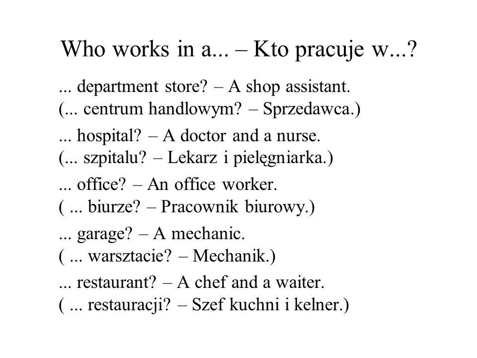 Who works in a... – Kto pracuje w...