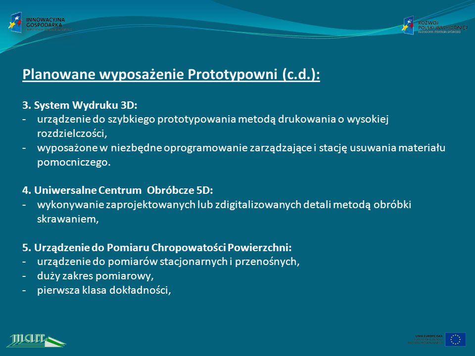 Planowane wyposażenie Prototypowni (c.d.):