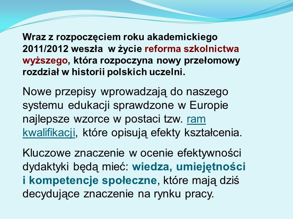 Wraz z rozpoczęciem roku akademickiego 2011/2012 weszła w życie reforma szkolnictwa wyższego, która rozpoczyna nowy przełomowy rozdział w historii polskich uczelni.