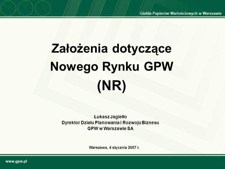 Założenia dotyczące Nowego Rynku GPW (NR)