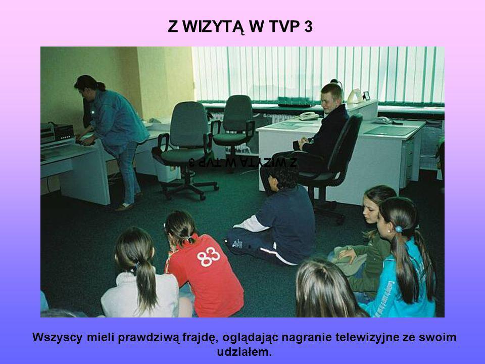 Z WIZYTĄ W TVP 3 Z WIZYTĄ W TVP 3