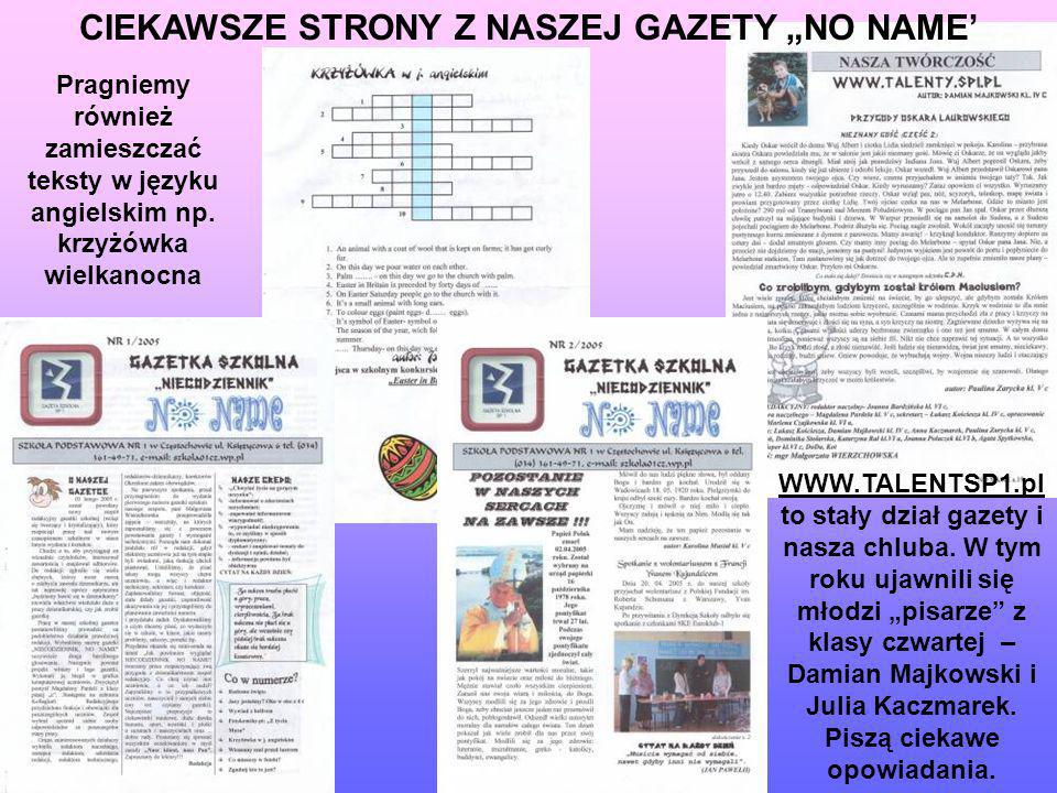 """CIEKAWSZE STRONY Z NASZEJ GAZETY """"NO NAME'"""