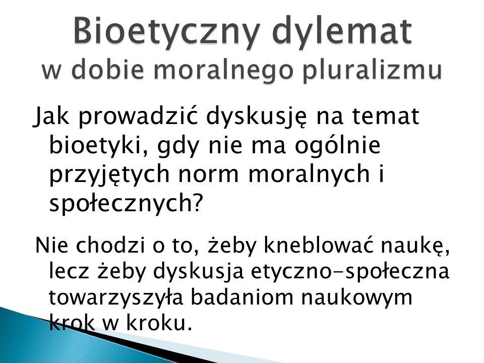 Bioetyczny dylemat w dobie moralnego pluralizmu
